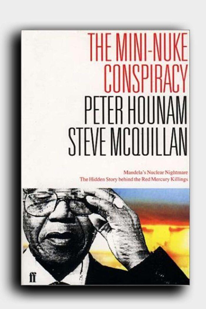 The Mini-Nuke Conspiracy book by Peter Hounam